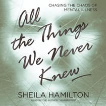 All the Things We Never Knew by Sheila Hamilton audiobook