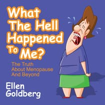 What the Hell Happened to Me? by Ellen Goldberg audiobook