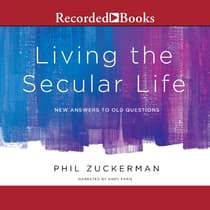 Living the Secular Life by Phil Zuckerman audiobook