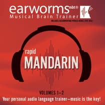 Rapid Mandarin, Vols. 1 & 2 by Earworms Learning audiobook