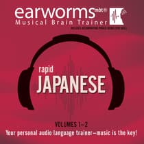 Rapid Japanese, Vols. 1 & 2 by Earworms Learning audiobook