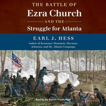 The Battle of Ezra Church and the Struggle for Atlanta by Earl J. Hess audiobook
