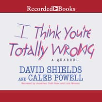 I Think You're Totally Wrong by David Shields audiobook