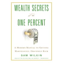 Wealth Secrets of the One Percent by Sam Wilkin audiobook