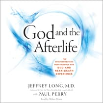 God and the Afterlife by Jeffrey Long audiobook