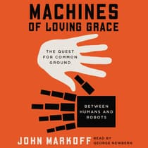 Machines of Loving Grace by John Markoff audiobook