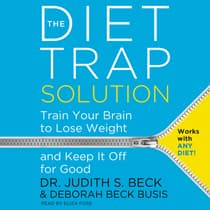 The Diet Trap Solution by Judith S. Beck audiobook