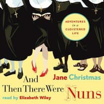 And Then There Were Nuns by Jane Christmas audiobook