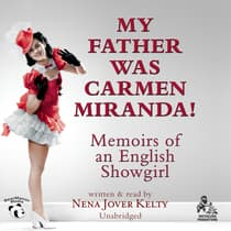My Father Was Carmen Miranda! by Nena Jover Kelty audiobook