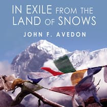 In Exile from the Land of Snows by John Avedon audiobook
