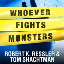 Whoever Fights Monsters by Robert K. Ressler audiobook