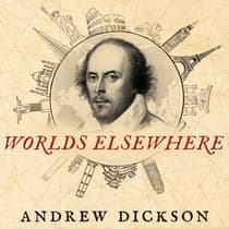 Worlds Elsewhere by Andrew Dickson audiobook