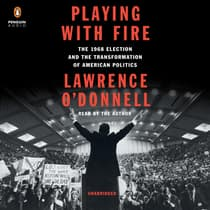 Playing with Fire by Lawrence O'Donnell audiobook