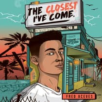 The Closest I've Come by Fred Aceves audiobook