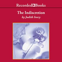 The Indiscretion by Judith Ivory audiobook