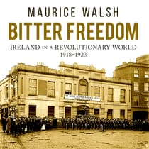 Bitter Freedom by Maurice Walsh audiobook