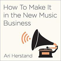 How To Make It in the New Music Business by Ari Herstand audiobook