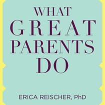 What Great Parents Do by Erica Reischer audiobook