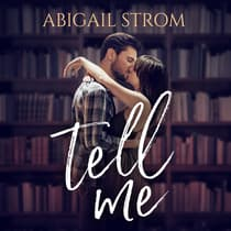 Tell Me by Abigail Strom audiobook