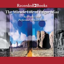 The Miracle Life of Edgar Mint by Brady Udall audiobook