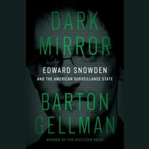 Dark Mirror by Barton Gellman audiobook