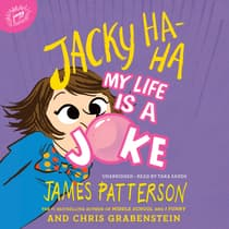 Jacky Ha-Ha: My Life Is a Joke by James Patterson audiobook