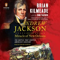 Andrew Jackson and the Miracle of New Orleans by Brian Kilmeade audiobook