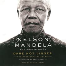 Dare Not Linger by Nelson Mandela audiobook