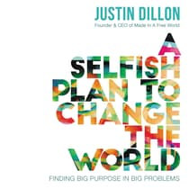 A Selfish Plan to Change the World by Justin Dillon audiobook