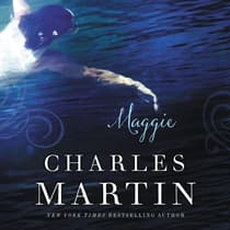 Maggie by Charles Martin audiobook