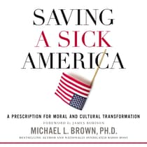 Saving a Sick America by Michael L. Brown, PhD   audiobook