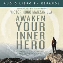 Awaken Your Inner Hero by Victor Hugo Manzanilla audiobook