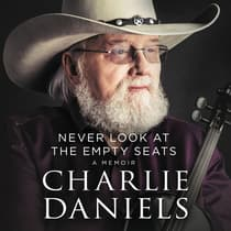 Never Look at the Empty Seats by Charlie Daniels audiobook