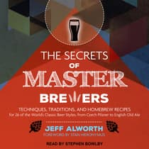 The Secrets of Master Brewers by Jeff Alworth audiobook