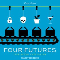 Four Futures by Peter Frase audiobook