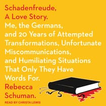Schadenfreude, A Love Story by Rebecca Schuman audiobook