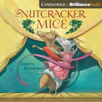 The Nutcracker Mice by Kristin Kladstrup audiobook