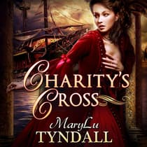 Charity's Cross by MaryLu Tyndall audiobook