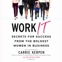 Work It by Carrie Kerpen audiobook