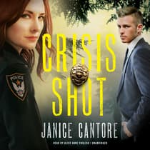 Crisis Shot  by  Janice Cantore audiobook
