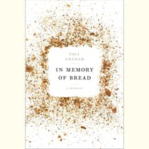 In Memory of Bread by Paul Graham audiobook