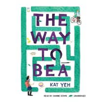 The Way to Bea by Kat Yeh audiobook