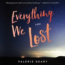 Everything We Lost by Valerie Geary audiobook