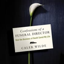 Confessions of a Funeral Director by Caleb Wilde audiobook