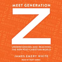 Meet Generation Z by James Emery White audiobook