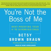 You're Not the Boss of Me by Betsy Brown Braun audiobook