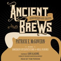 Ancient Brews by Patrick E. McGovern audiobook