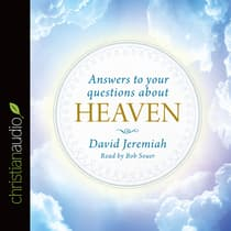 Answers to Your Questions about Heaven by David Jeremiah audiobook