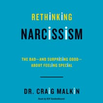 Rethinking Narcissism by Craig Malkin audiobook