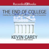 The End of College by Kevin Carey audiobook